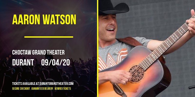 Aaron Watson [CANCELLED] at Choctaw Grand Theater