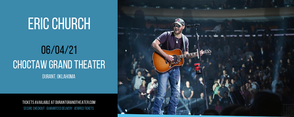 Eric Church [CANCELLED] at Choctaw Grand Theater